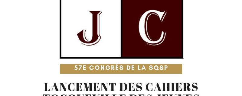 Lancement. Cahiers Tocqueville des Jeunes Chercheurs